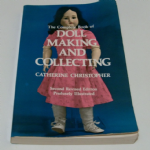The Complete Book of Doll Making and Collecting Paperback – 16 Aug 1971 by Catherine Christopher